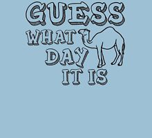 Guess What Day It Is (Hump Day) Unisex T-Shirt