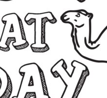 Guess What Day It Is (Hump Day) Sticker