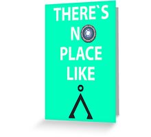There`s no place like Earth(Tau'ri) White text - Stargate Greeting Card