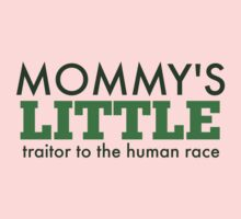 Mommy's Little Traitor to the Human Race - Green Baby Tee