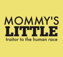 Mommy's Little Traitor to the Human Race - Black Kids Clothes