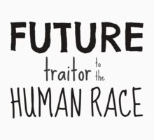 Future Traitor to the Human Race One Piece - Short Sleeve