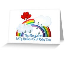 Boyfriend Is My Rainbow Greeting Card