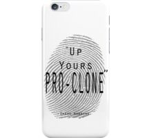 Up yours Pro-clone iPhone Case/Skin