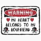Heart Belongs To My Boyfriend by FamilyT-Shirts