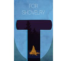Do It For Shovelry  Photographic Print