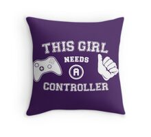 This Girl Needs A Controller Throw Pillow