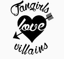 Fangirls love villains.  Unisex T-Shirt