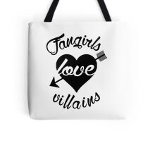 Fangirls love villains.  Tote Bag