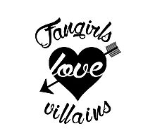 Fangirls love villains.  Photographic Print