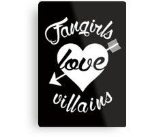 Fangirls love villains. [ WHITE ] Metal Print