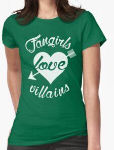 Fangirls love villains. [ WHITE ] T-Shirt