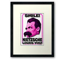 Smile! Nietzsche Loves You!  Framed Print