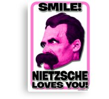 Smile! Nietzsche Loves You!  Canvas Print