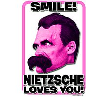 Smile! Nietzsche Loves You!  Photographic Print