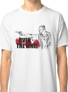 Over the Line! Classic T-Shirt