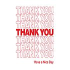 Thank You Have A Great Day by Jeffrey Garcia