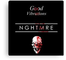 NGHTMRE Good Vibrations Canvas Print