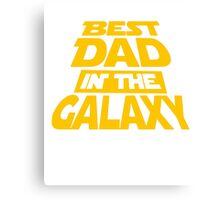 Best Dad In The Galaxy Canvas Print