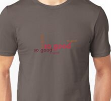So good v3 Unisex T-Shirt