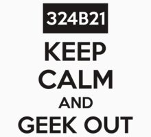 324B21 Keep Calm And Geek Out One Piece - Short Sleeve