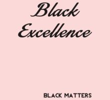 Black Excellence by BlackMatters