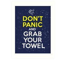 Don't Panic and Grab Your Towel Art Print
