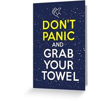 Don't Panic and Grab Your Towel Greeting Card