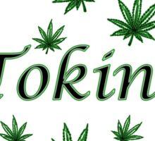 Rollin' Tokin' Chokin' Sticker
