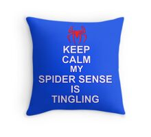 Keep Calm My Spidersense Is Tingiling Throw Pillow