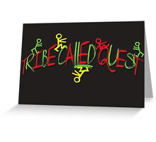 TRIBE CALLED QUEST  Greeting Card