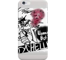 Wanna Bet? ~ Tychelle iPhone Case/Skin