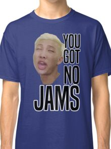 You got no jams - BTS Classic T-Shirt