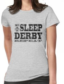 Eat Sleep Derby Repeat Womens Fitted T-Shirt