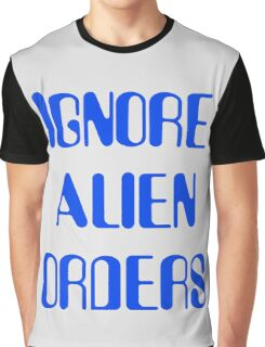 IGNORE ALIEN ORDERS Graphic T-Shirt