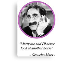 [Quote] Groucho Marx - Marry Me Canvas Print