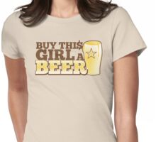 BUY this girls a BEER with beer glass Womens Fitted T-Shirt