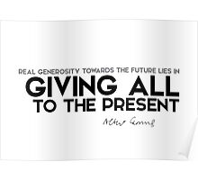 giving all to the present - camus Poster