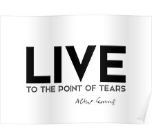 live to the point of tears - camus Poster