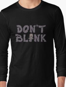 """Doctor Who """"Don't Blink"""" Long Sleeve T-Shirt"""
