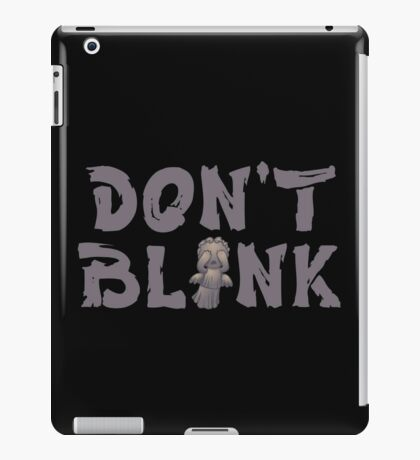 "Doctor Who ""Don't Blink"" iPad Case/Skin"