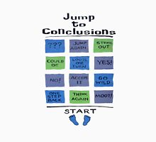 Jump to Conclusions Unisex T-Shirt