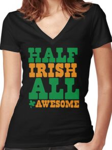 Half Irish - All AWESOME Women's Fitted V-Neck T-Shirt