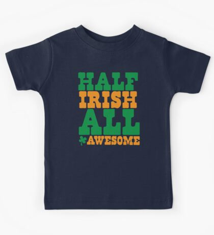 Half Irish - All AWESOME Kids Tee