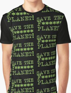 SAVE THE F****** Planet Graphic T-Shirt