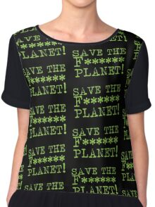 SAVE THE F****** Planet Chiffon Top