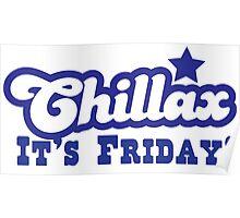 CHILLAX it's FRIDAY Poster