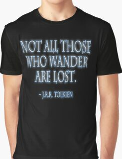 J.R.R. Tolkien, 'Not all those who wander are lost.'  on BLACK Graphic T-Shirt