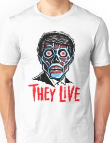 THEY LIVE!!! Unisex T-Shirt