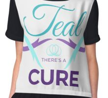 Ovarian Cancer Awareness Teal There's a Cure Chiffon Top
